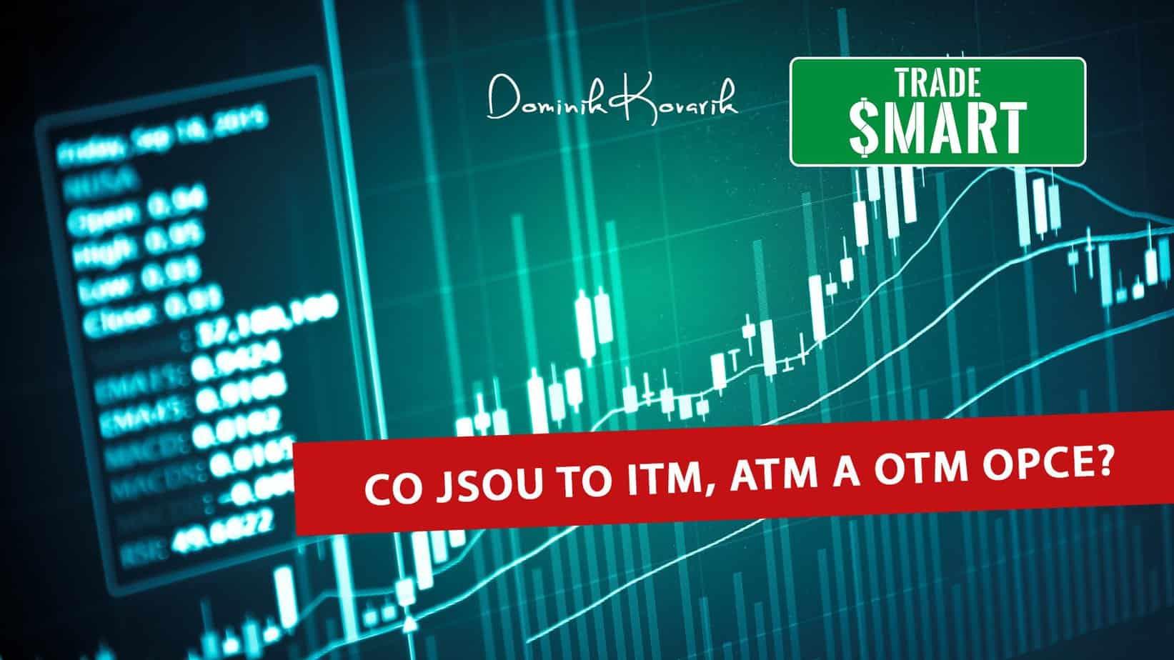 Co jsou to ITM, ATM a OTM opce?